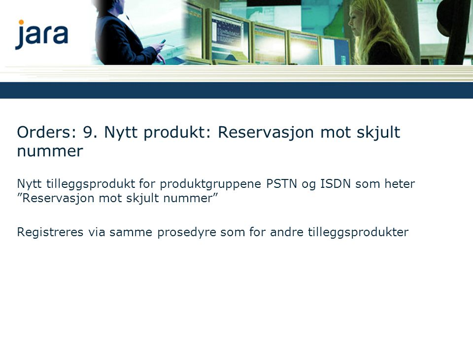 Orders: 9. Nytt produkt: Reservasjon mot skjult nummer