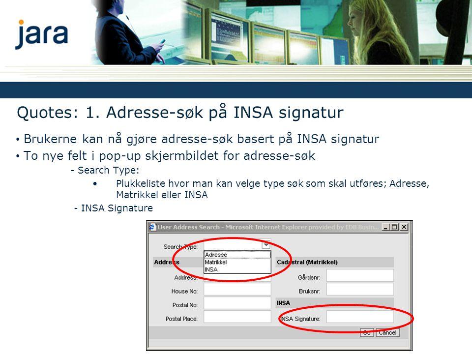 Quotes: 1. Adresse-søk på INSA signatur