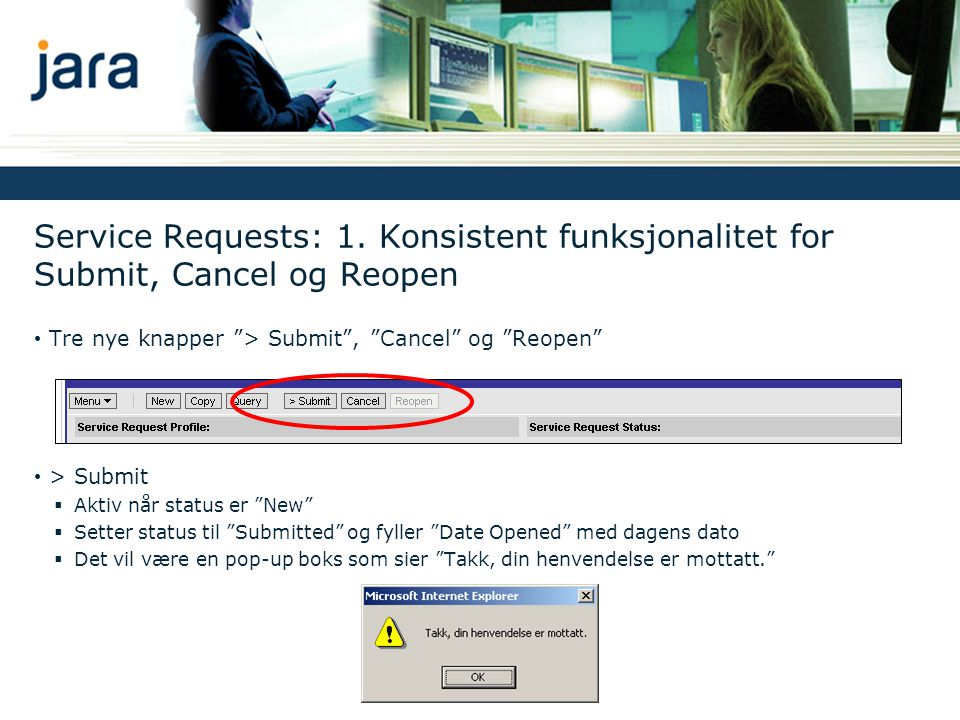 Service Requests: 1. Konsistent funksjonalitet for Submit, Cancel og Reopen