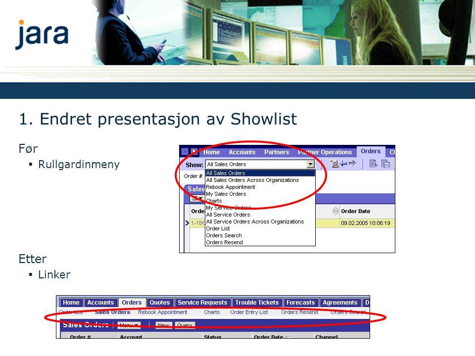 1. Endret presentasjon av Showlist