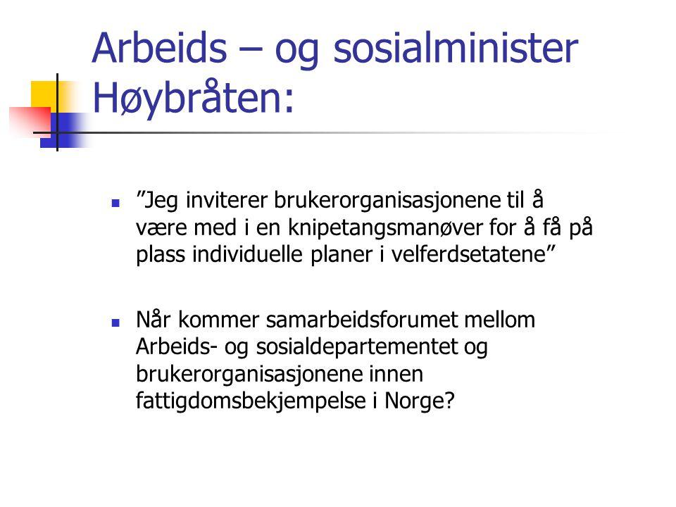 Arbeids – og sosialminister Høybråten: