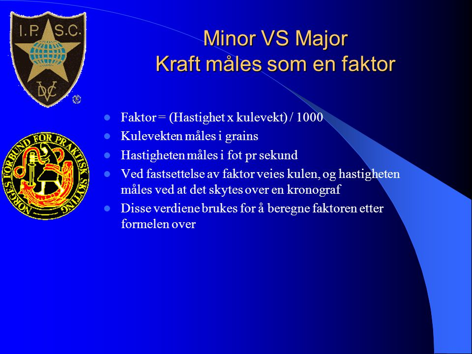 Minor VS Major Kraft måles som en faktor