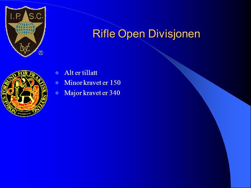 Rifle Open Divisjonen Alt er tillatt Minor kravet er 150