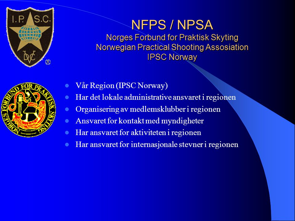 NFPS / NPSA Norges Forbund for Praktisk Skyting Norwegian Practical Shooting Assosiation IPSC Norway
