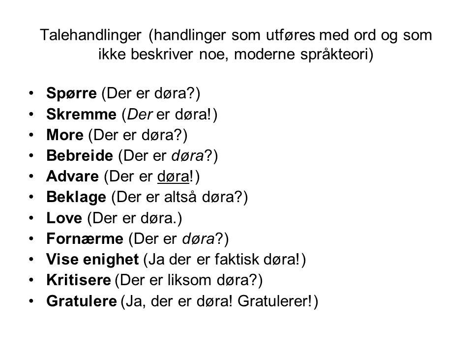Talehandlinger (handlinger som utføres med ord og som ikke beskriver noe, moderne språkteori)