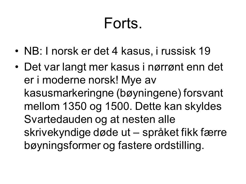 Forts. NB: I norsk er det 4 kasus, i russisk 19