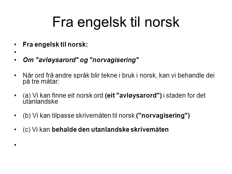 Fra engelsk til norsk Fra engelsk til norsk: