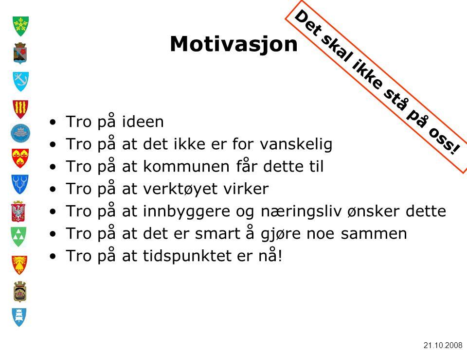 Motivasjon Det skal ikke stå på oss! Tro på ideen