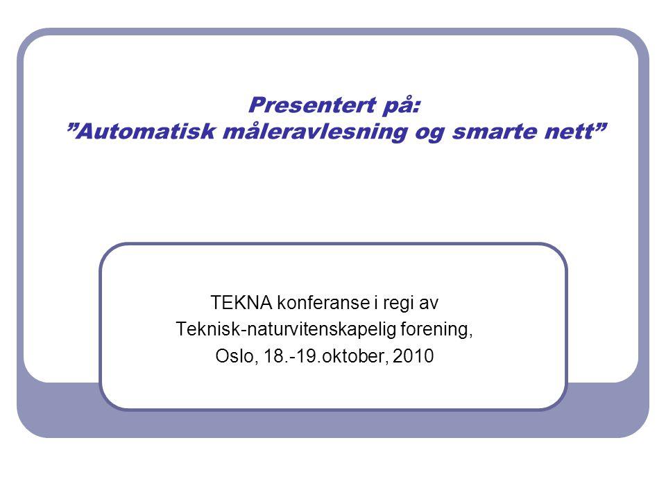 Presentert på: Automatisk måleravlesning og smarte nett