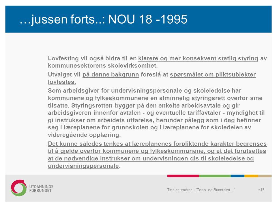 …jussen forts..: NOU 18 -1995
