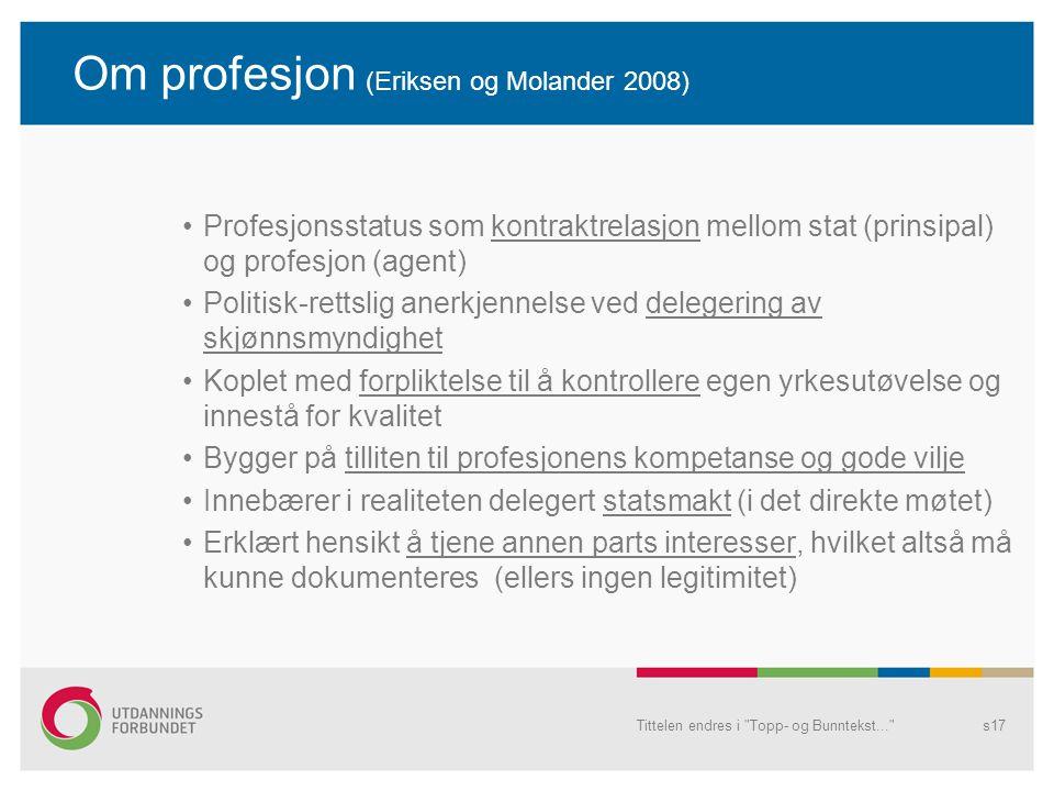 Om profesjon (Eriksen og Molander 2008)