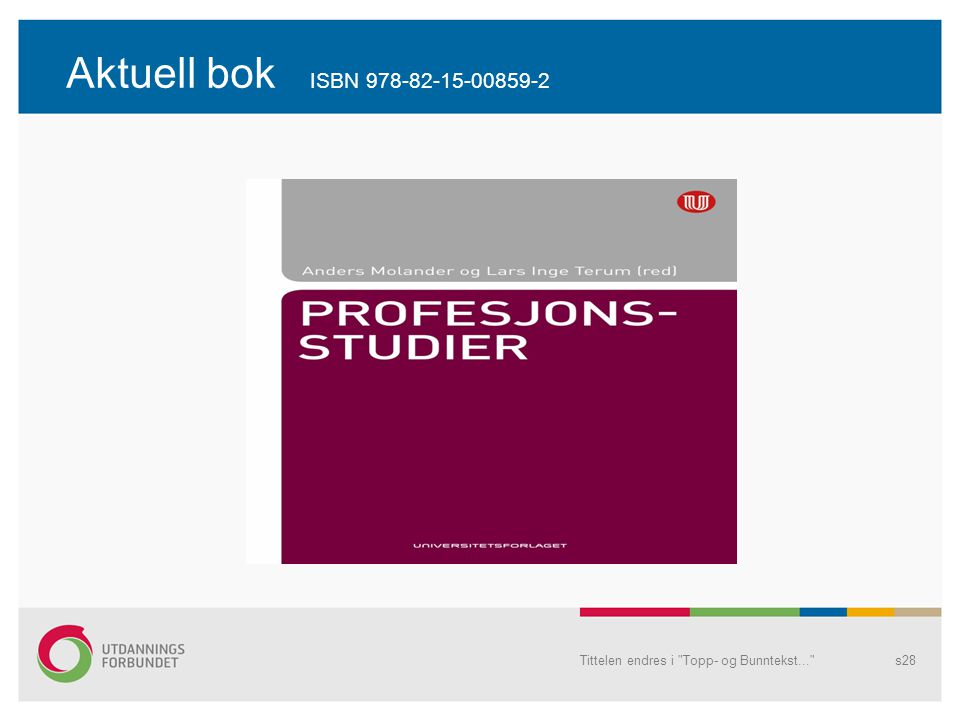 Aktuell bok ISBN 978-82-15-00859-2 Tittelen endres i Topp- og Bunntekst...