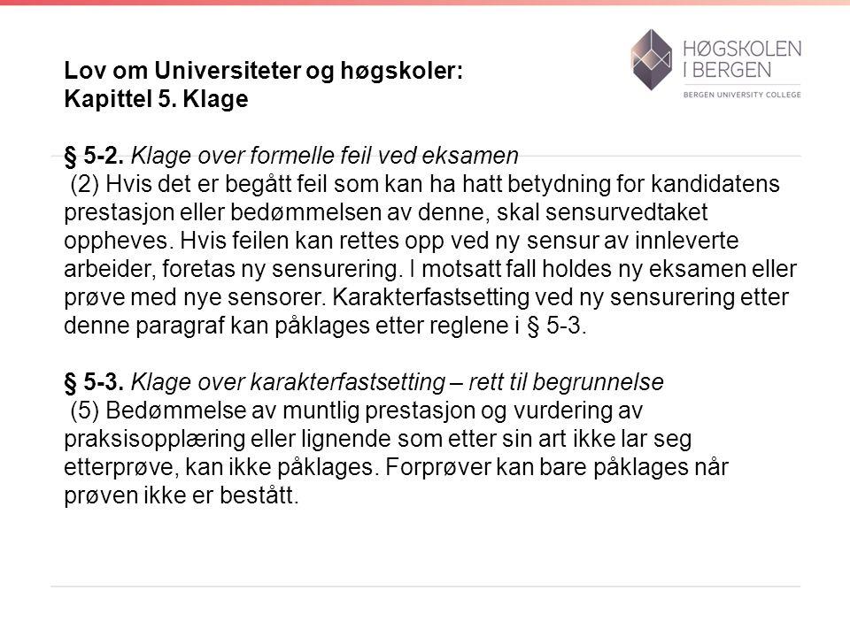 Lov om Universiteter og høgskoler: Kapittel 5. Klage § 5-2