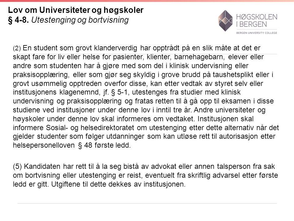 Lov om Universiteter og høgskoler § 4-8. Utestenging og bortvisning