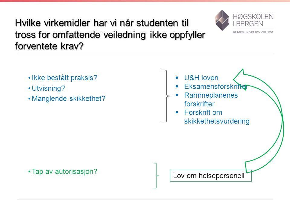 Hvilke virkemidler har vi når studenten til tross for omfattende veiledning ikke oppfyller forventete krav