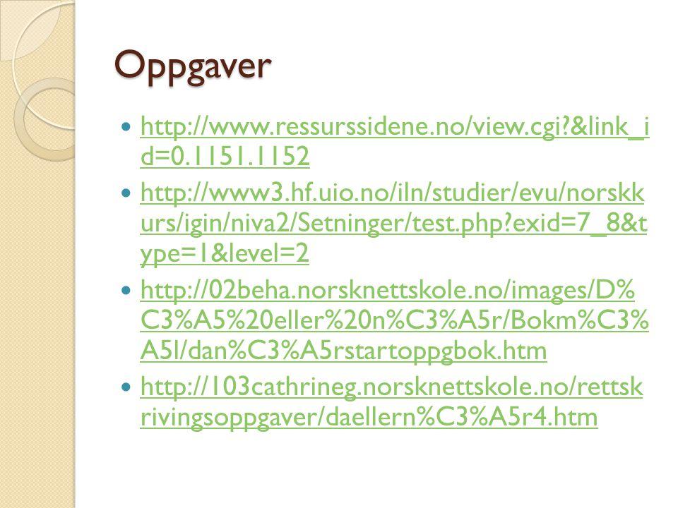 Oppgaver http://www.ressurssidene.no/view.cgi &link_i d=0.1151.1152
