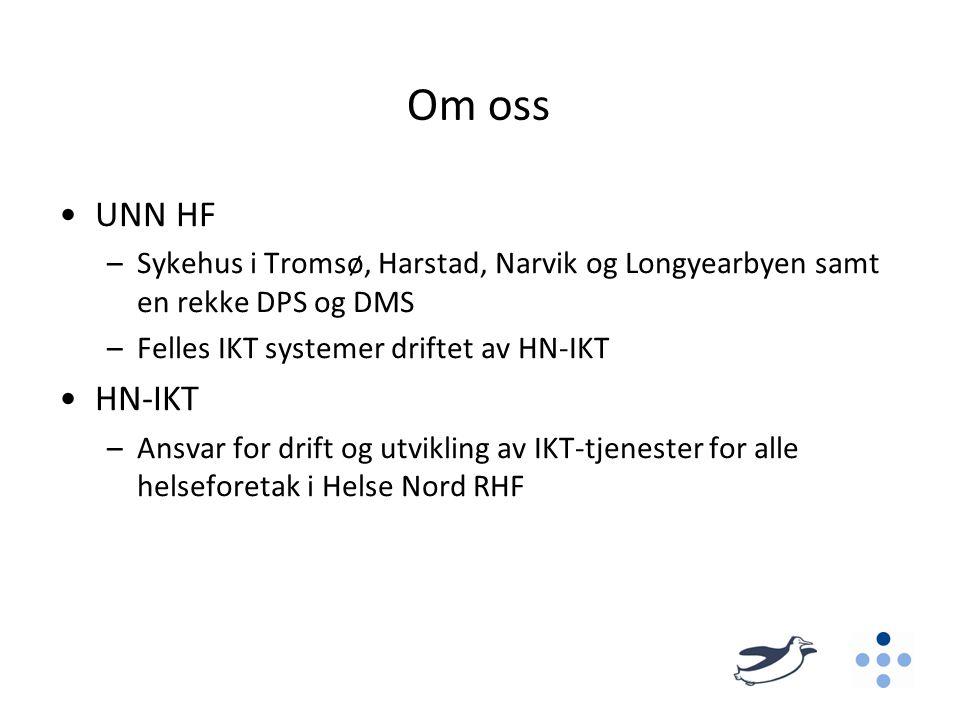 Om oss UNN HF. Sykehus i Tromsø, Harstad, Narvik og Longyearbyen samt en rekke DPS og DMS. Felles IKT systemer driftet av HN-IKT.