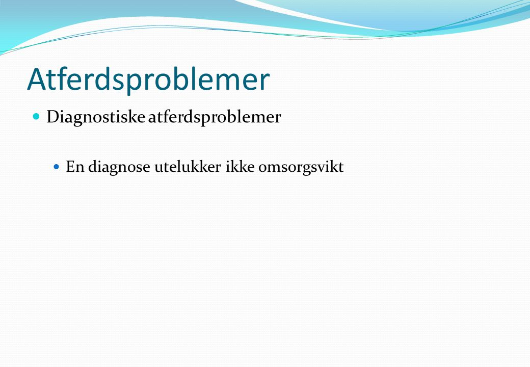 Atferdsproblemer Diagnostiske atferdsproblemer