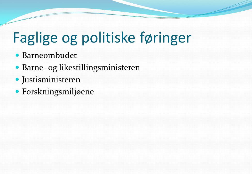 Faglige og politiske føringer