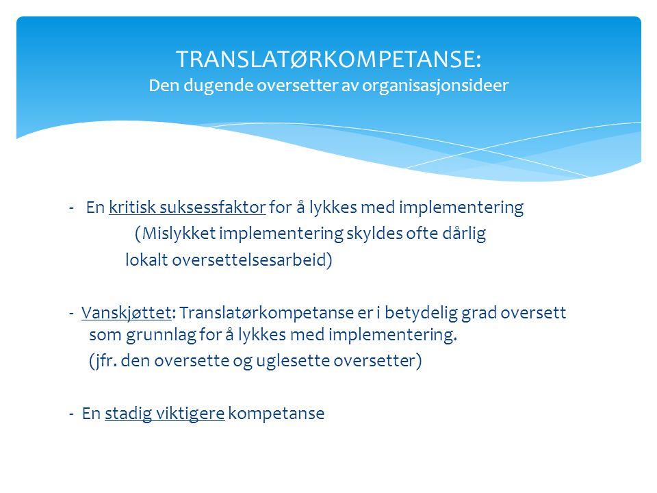 TRANSLATØRKOMPETANSE: Den dugende oversetter av organisasjonsideer