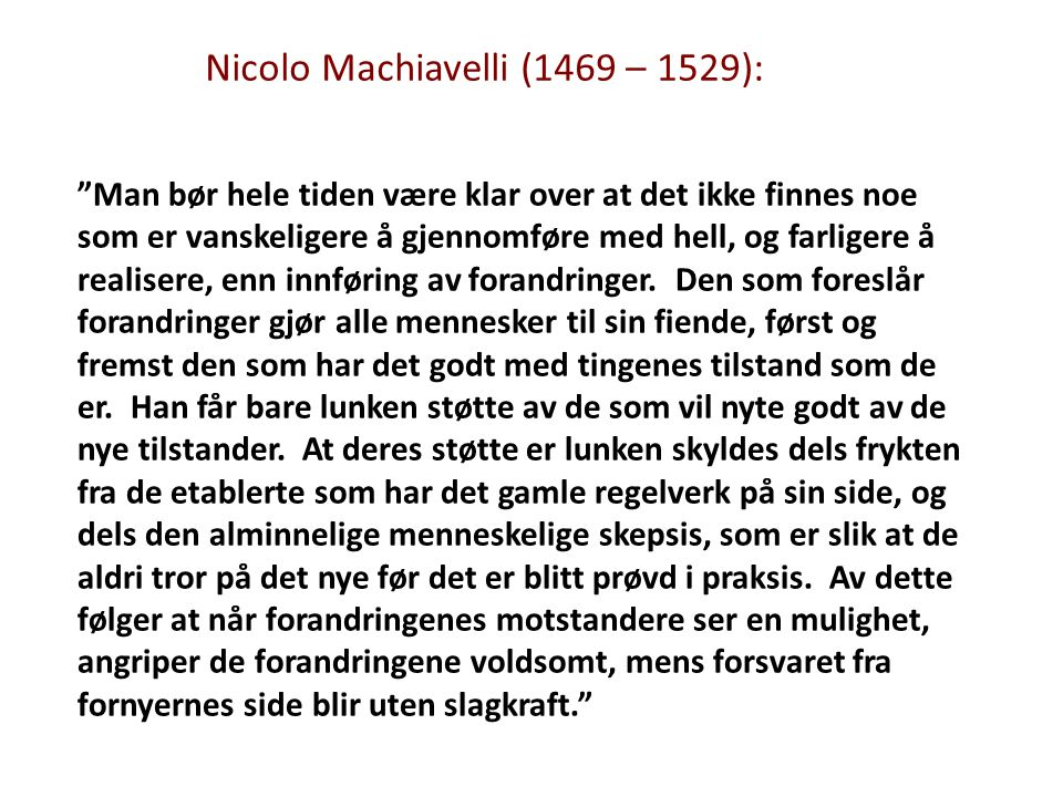 Nicolo Machiavelli (1469 – 1529):