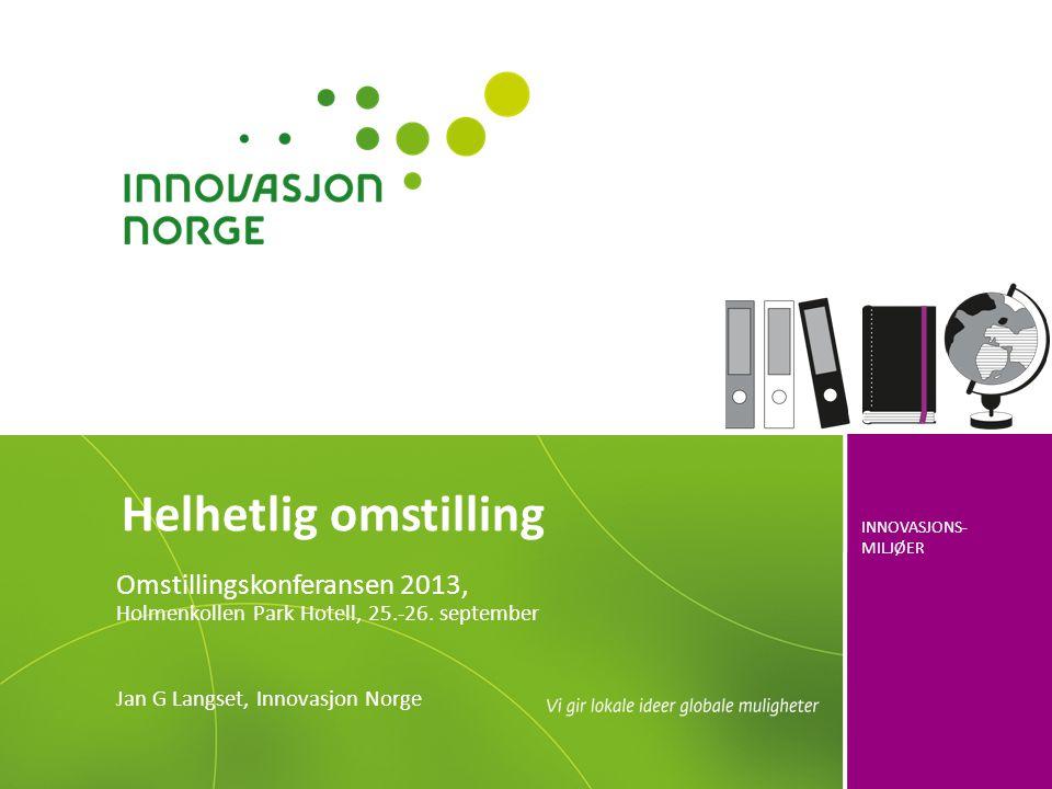 Helhetlig omstilling Omstillingskonferansen 2013, Holmenkollen Park Hotell, 25.-26.