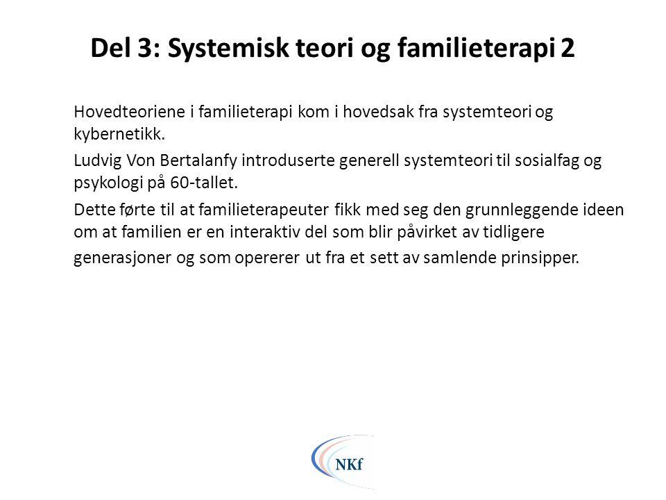Del 3: Systemisk teori og familieterapi 2