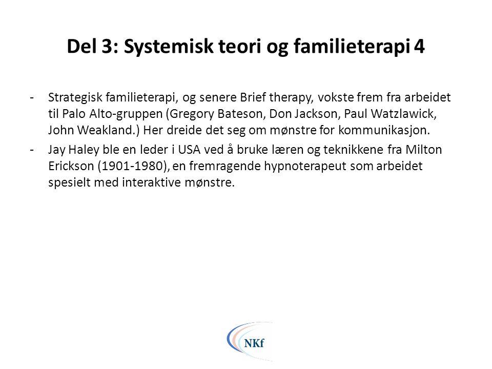 Del 3: Systemisk teori og familieterapi 4