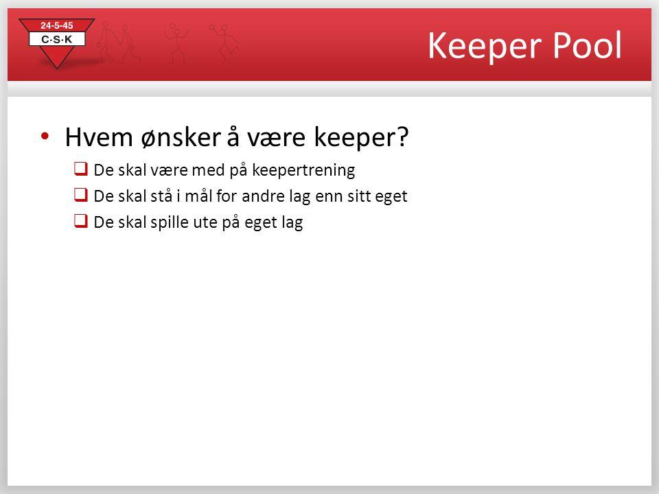 Keeper Pool Hvem ønsker å være keeper