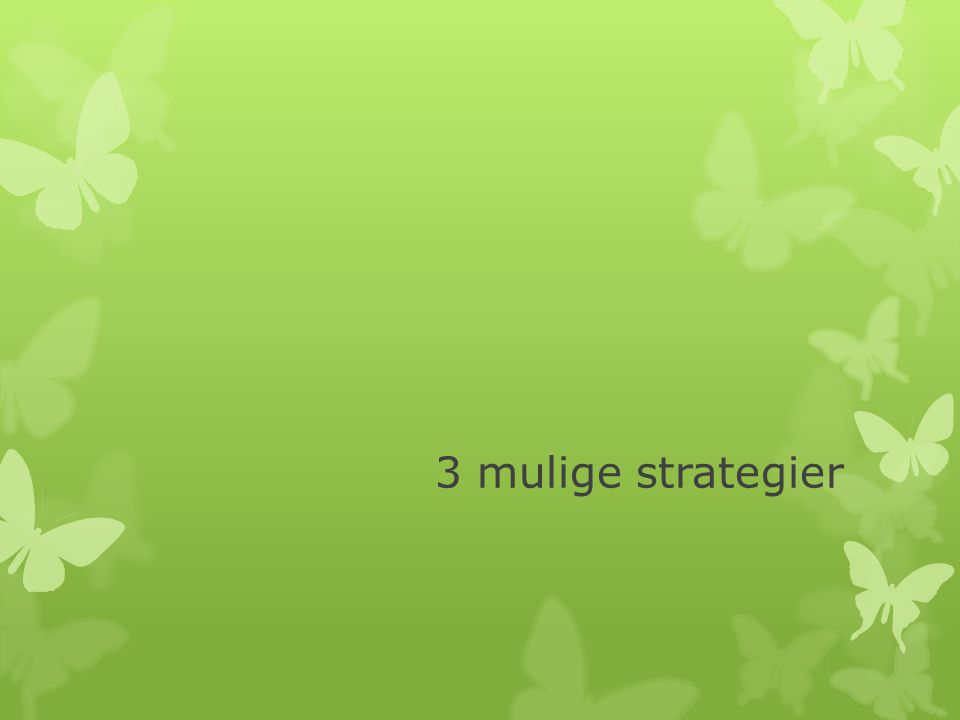 3 mulige strategier