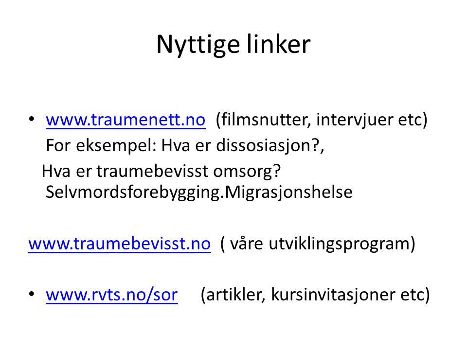 Nyttige linker www.traumenett.no (filmsnutter, intervjuer etc)