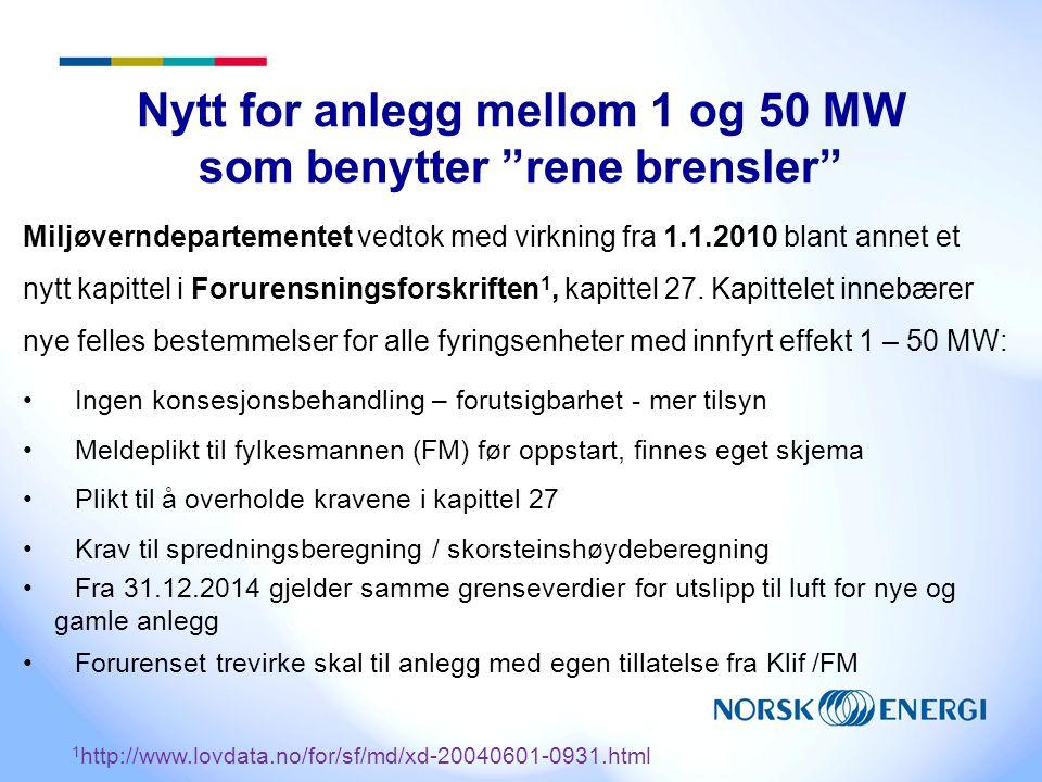 Nytt for anlegg mellom 1 og 50 MW som benytter rene brensler