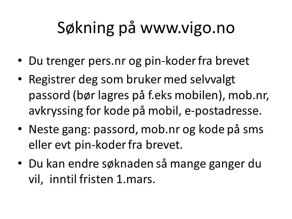 Søkning på www.vigo.no Du trenger pers.nr og pin-koder fra brevet