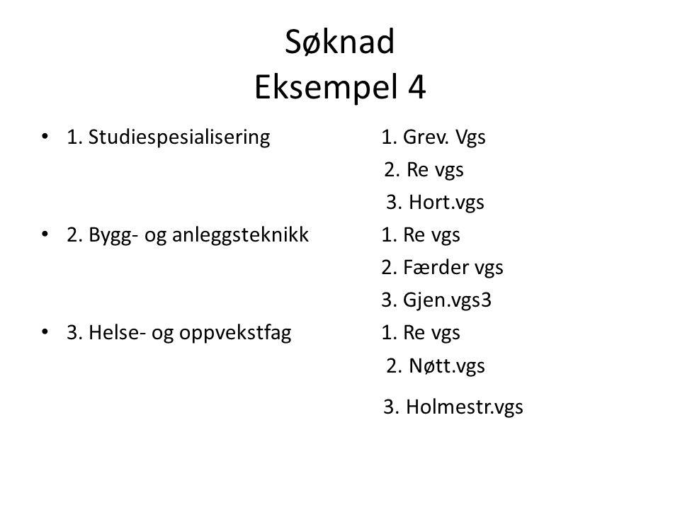 Søknad Eksempel 4 3. Holmestr.vgs 1. Studiespesialisering 1. Grev. Vgs