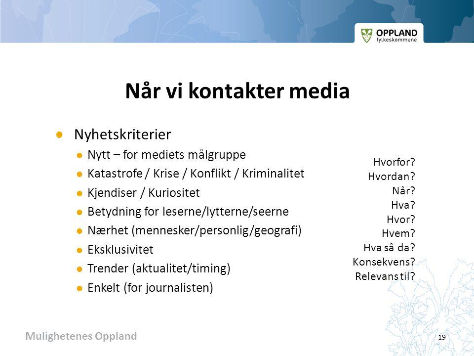 Når vi kontakter media Nyhetskriterier Nytt – for mediets målgruppe