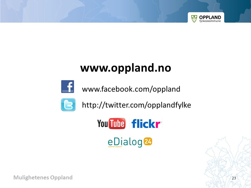 www.oppland.no www.facebook.com/oppland