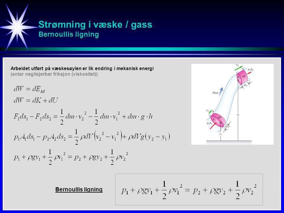Strømning i væske / gass Bernoullis ligning
