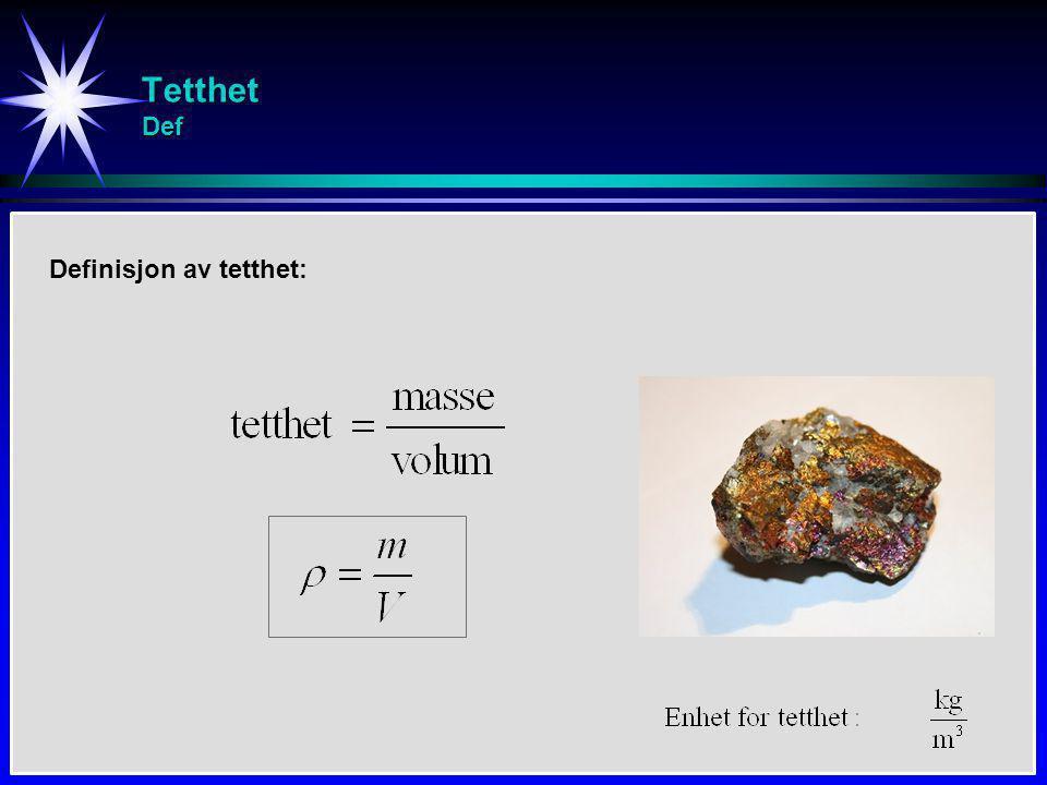 Tetthet Def Definisjon av tetthet: