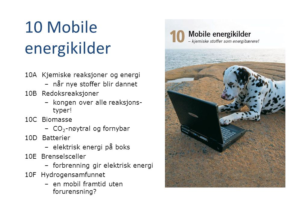 10 Mobile energikilder 10A Kjemiske reaksjoner og energi