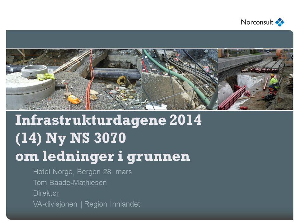 Infrastrukturdagene 2014 (14) Ny NS 3070 om ledninger i grunnen