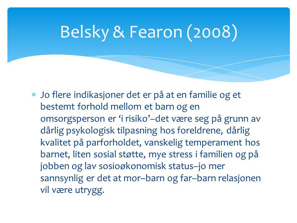 Belsky & Fearon (2008)