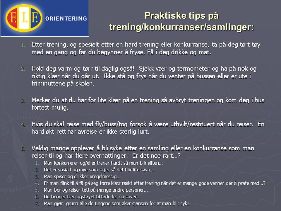 Praktiske tips på trening/konkurranser/samlinger: