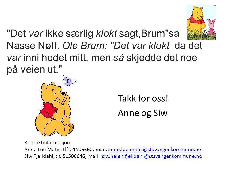 Det var ikke særlig klokt sagt,Brum sa Nasse Nøff