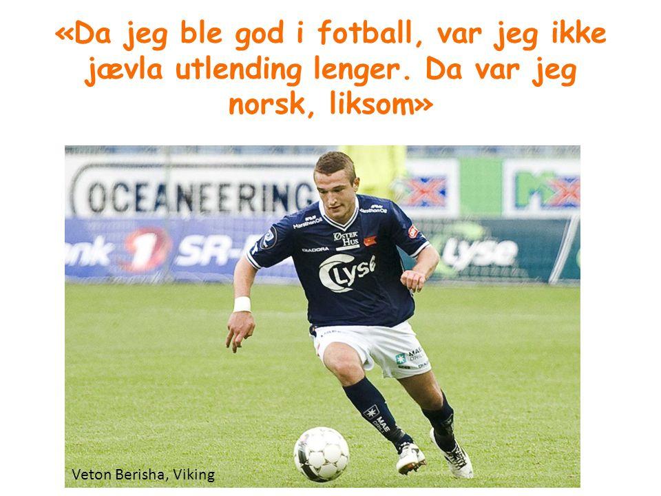 «Da jeg ble god i fotball, var jeg ikke jævla utlending lenger