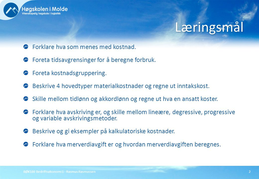 Læringsmål Forklare hva som menes med kostnad.