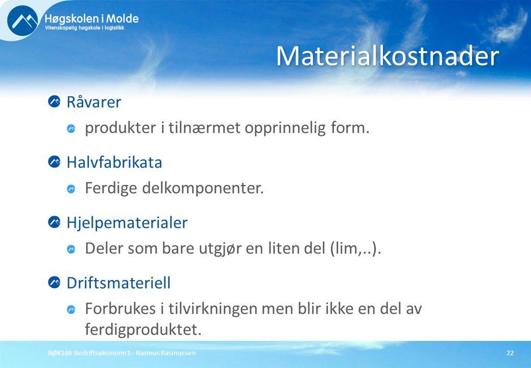 Materialkostnader Råvarer produkter i tilnærmet opprinnelig form.
