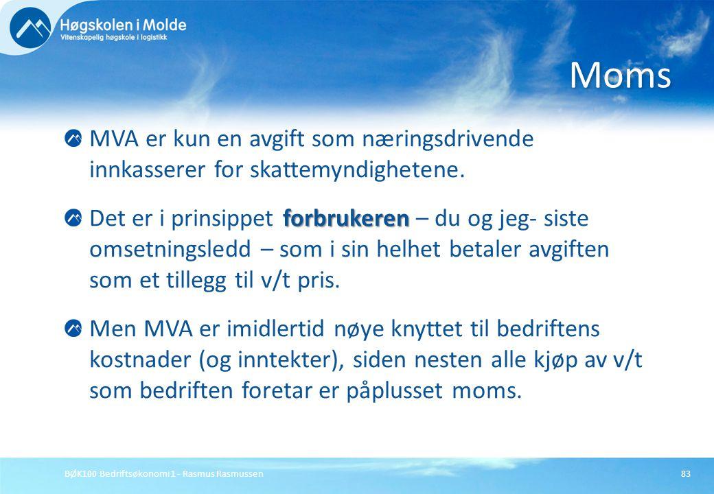 Moms MVA er kun en avgift som næringsdrivende innkasserer for skattemyndighetene.