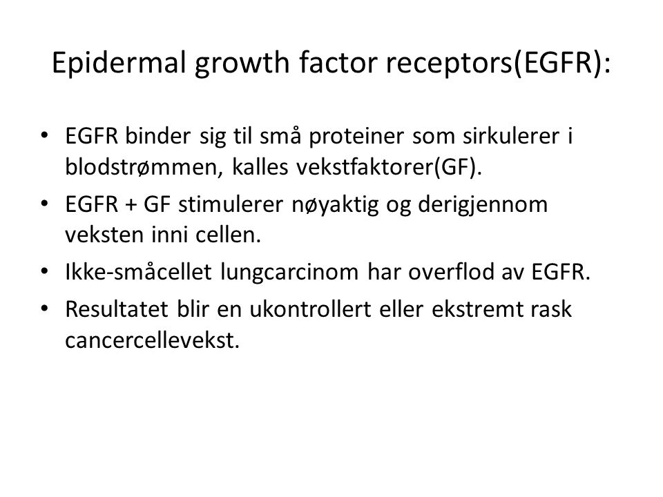 Epidermal growth factor receptors(EGFR):