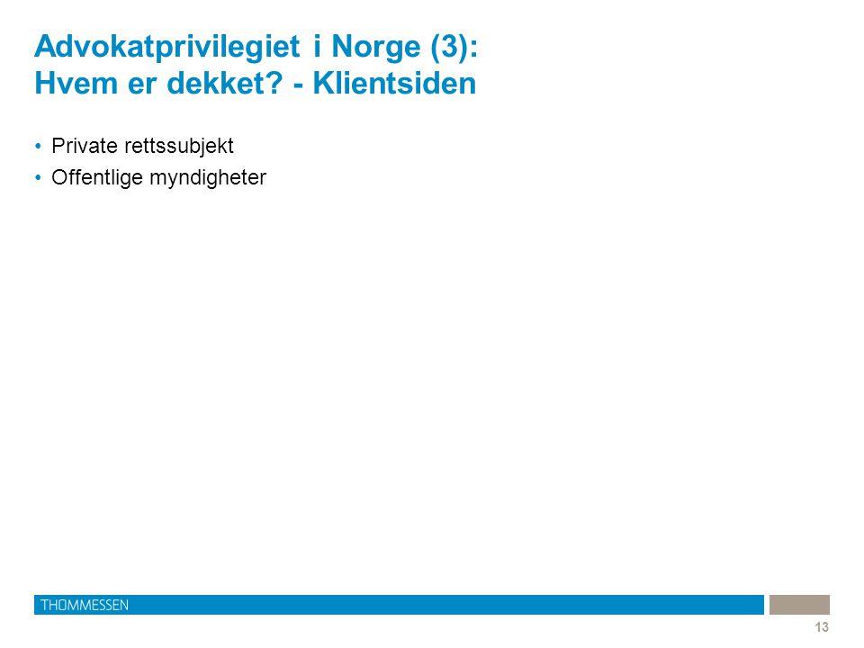 Advokatprivilegiet i Norge (3): Hvem er dekket - Klientsiden