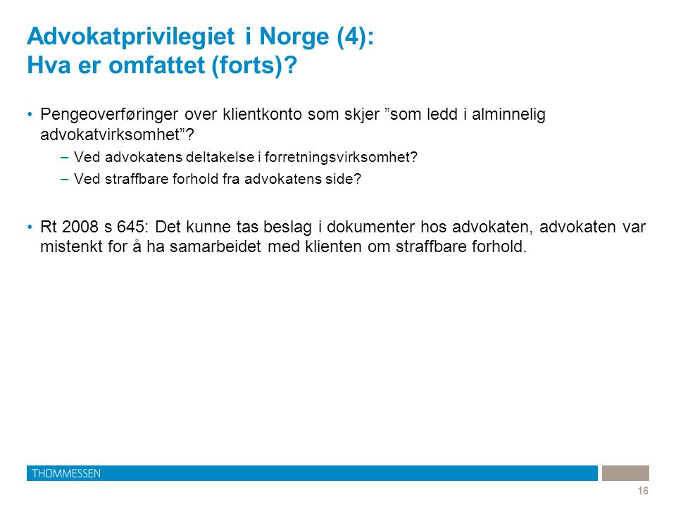 Advokatprivilegiet i Norge (4): Hva er omfattet (forts)